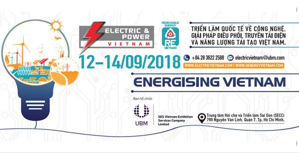 Triển lãm Electric & Power Việt Nam 2018: Đón đầu xu hướng phát triển năng lượng bền vững