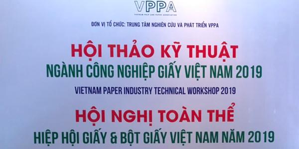 Hội thảo Kỹ thuật ngành Công nghiệp Giấy và Hội nghị toàn thể hội viên Hiệp hội Giấy và Bột giấy Việt Nam năm 2019